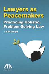 Lawyers as Peacemakers: ABA Publishes Comprehensive Resource