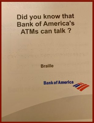 "brailled booklet titled ""Did you know that Bank of America's ATMs can talk? with Bank of America logo and the word ""Braille"""